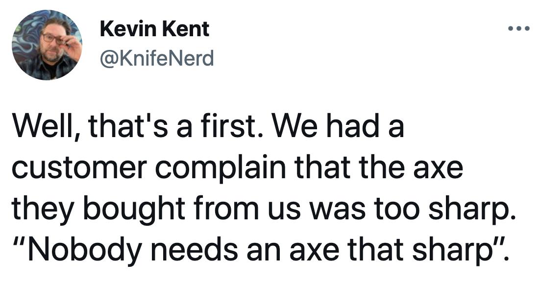 customer complaining a knife is too sharp