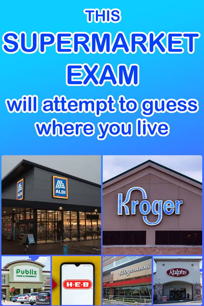 This supermarket exam will attempt to guess where you live