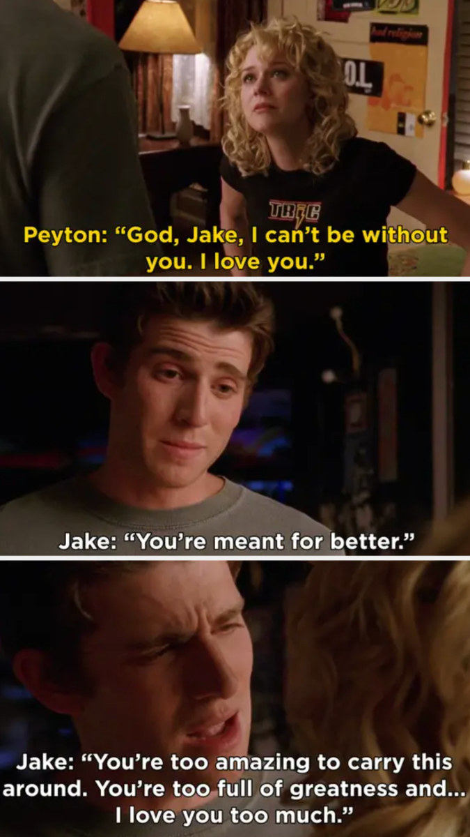 Peyton says she loves Jake and can't be without him, Jake tells her she's too amazing to carry this around and he loves her too much