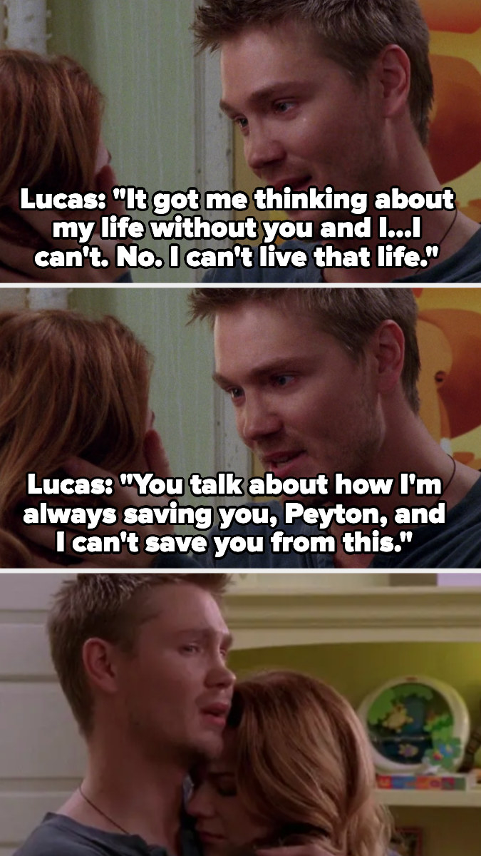 Lucas says he can't live without Peyton and that he can't save her from this