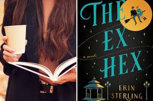 """(left) a woman holds a coffee cup in one hand and an open book in the other; the cover of """"the ex hex"""""""