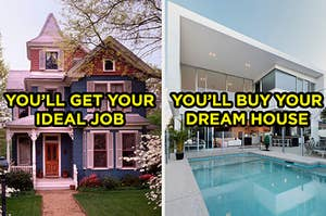 On the left, a Victorian-style home with blooming trees in the front yard labeled you'll get your ideal job, and on the right, a modern home with a pool in the backyard labeled you'll buy your dream house