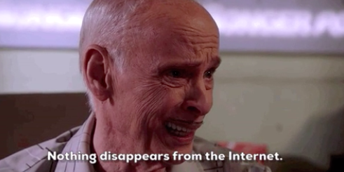 """John Waters saying, """"Nothing disappears from the internet"""""""