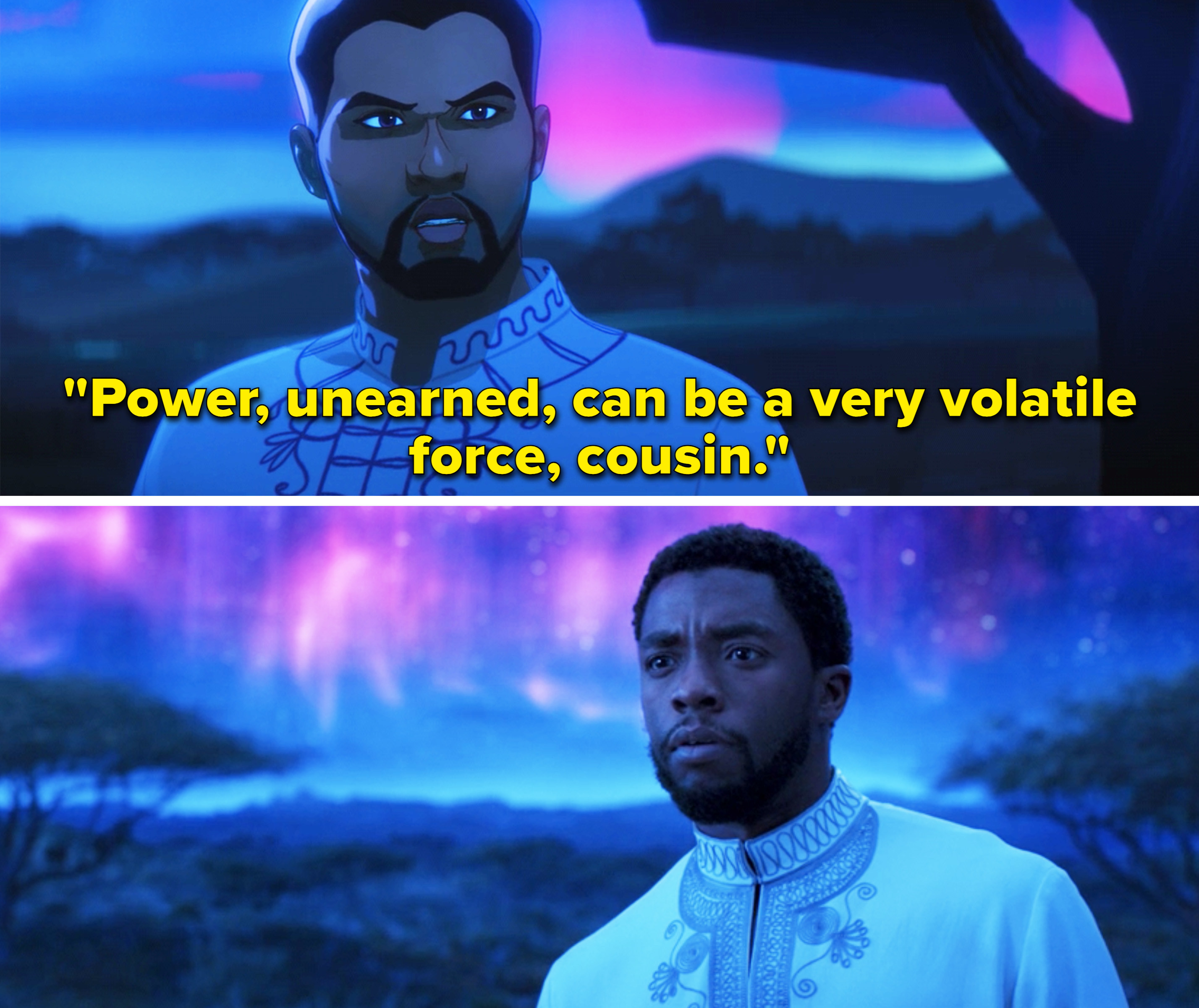 """T'Challa saying, """"Power, unearned, can be a very volatile force, cousin"""""""