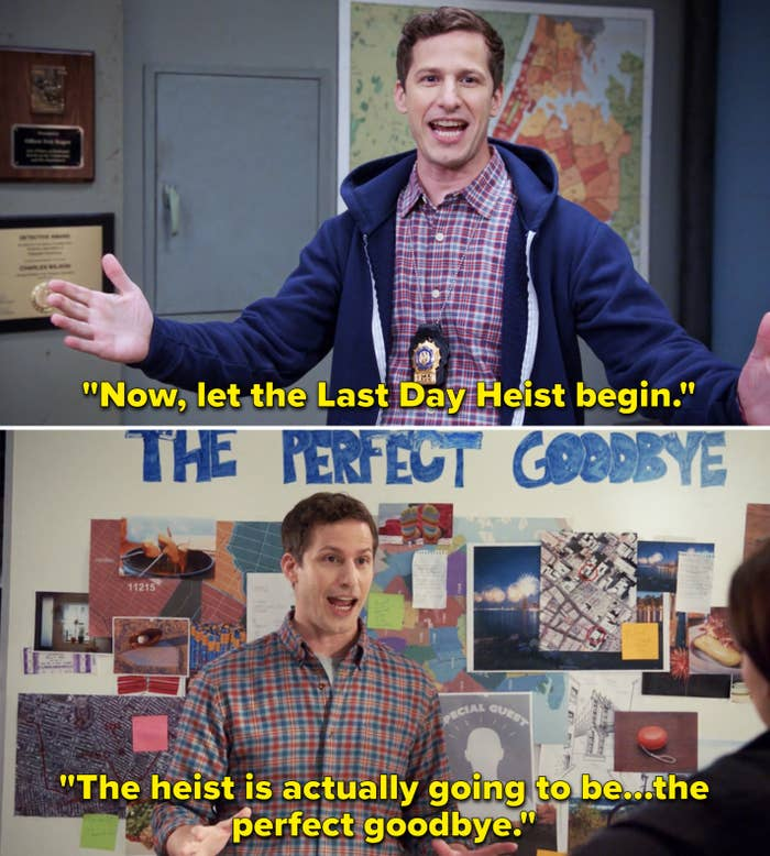 Jake explaining that the last day heist will actually be the perfect goodbye