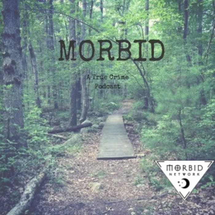 Playlist cover for Morbid: A True Crime Pocast