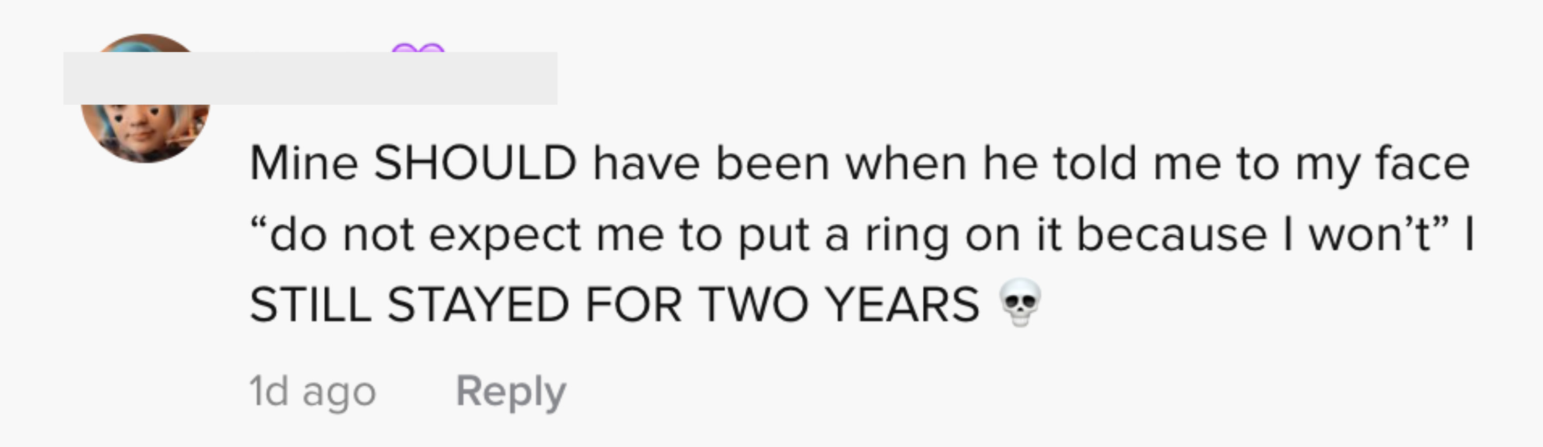 """He told me to my face, """"Do not expect me to put a ring on it because I won't"""""""