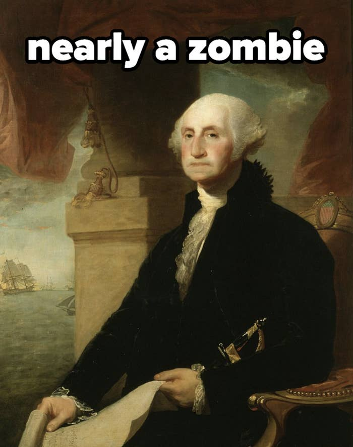 the presidential portrait of George Washington, with text overlay: Nearly a zombie