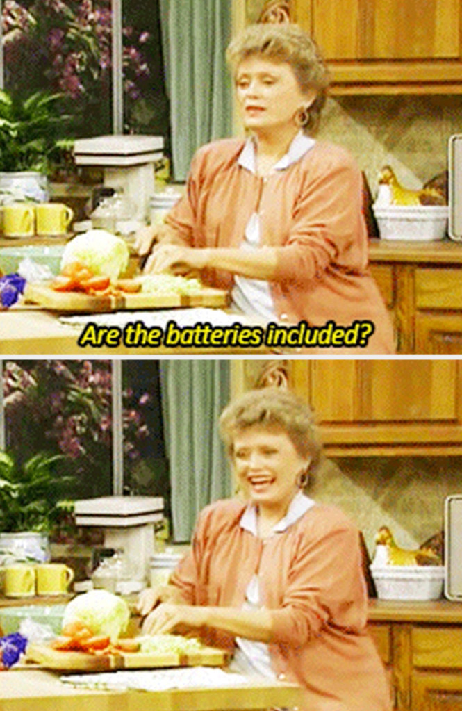 """Blanche from """"The Golden Girls"""" saying, """"Are the batteries included?"""""""