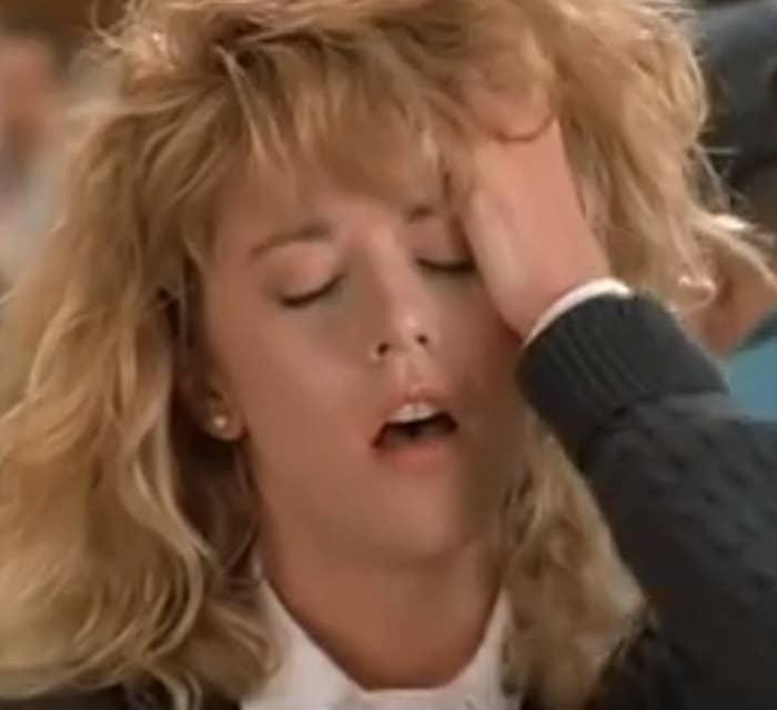 "Meg Ryan faking an orgasm in ""When Harry Met Sally"""