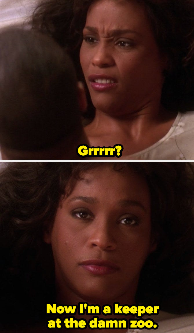 """Whitney Houston in """"Waiting to Exhale"""" having bad sex, thinking to herself, """"Now I'm a keeper at the damn zoo"""""""