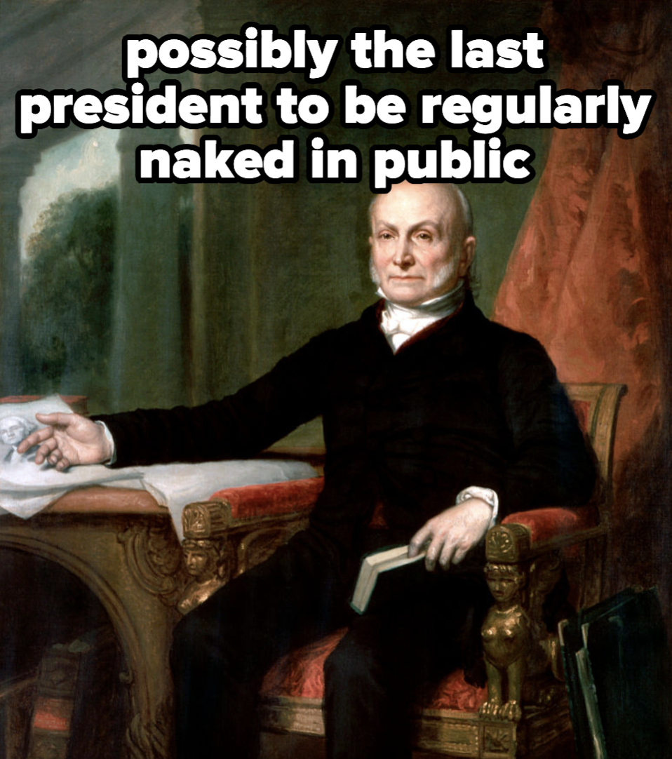 John Quincy Adams, possibly the last president to regularly be naked in public