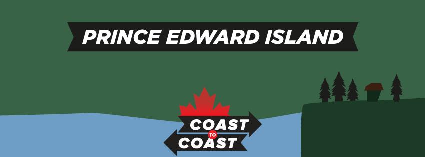 "An illustration of Prince Edward Island with the words ""Prince Edward Island"" on top and a ""Coast to Coast"" logo on the bottom."