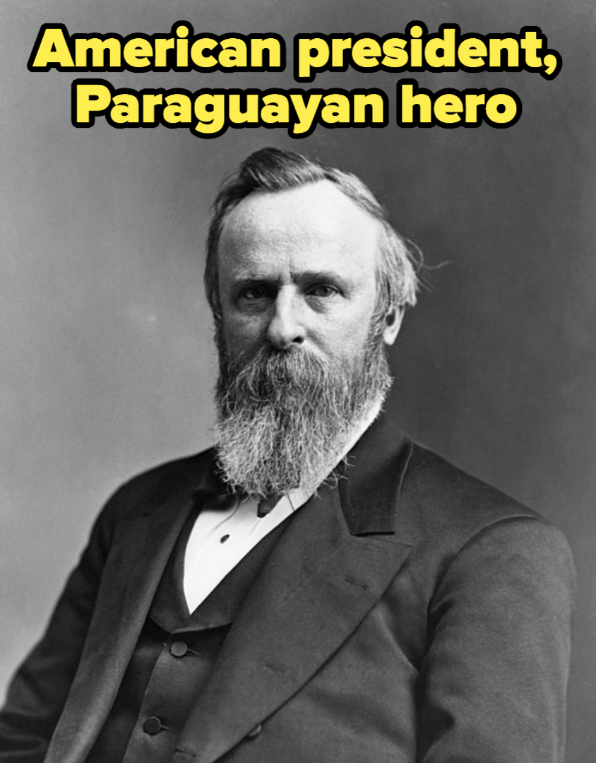 Hayes, an American president and Paraguayan hero