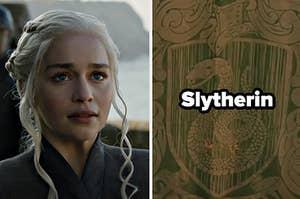 Daenerys Targaryen equals Slytherin