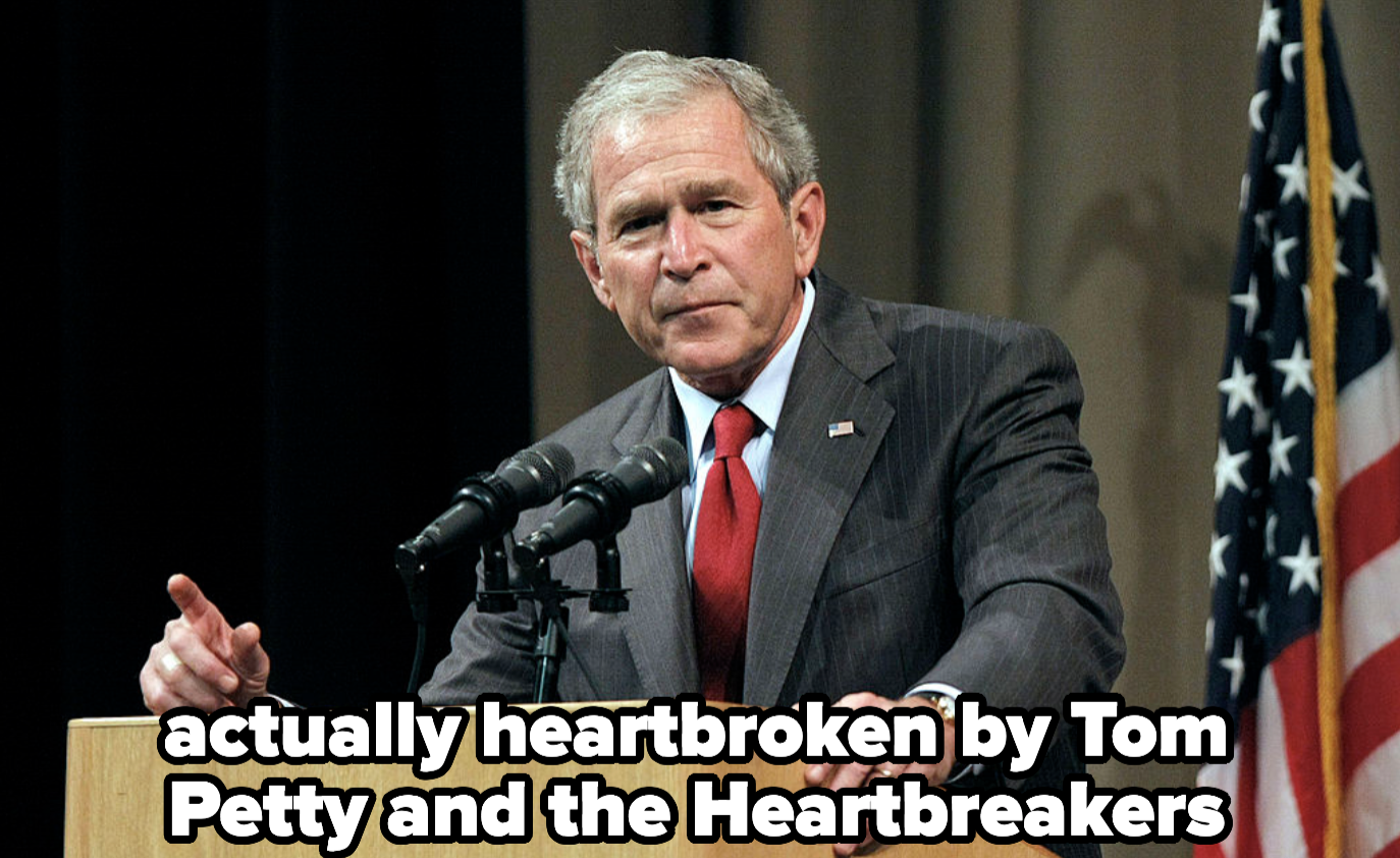 Bush, who was actually heartbroken by Tom Petty and the Heartbreakers