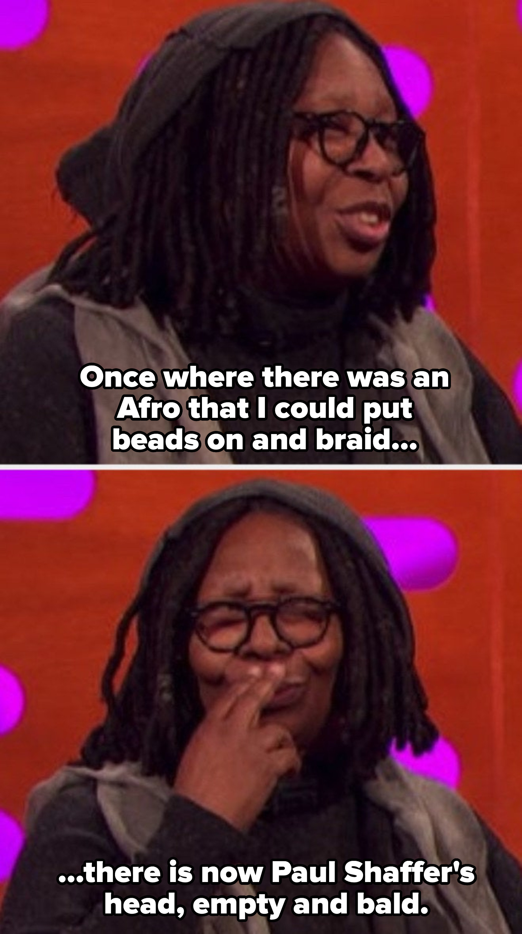 """Whoopi Goldberg on """"The Graham Norton Show,"""" saying, """"Once where there was an Afro that I could put beads on and braid, there is now Paul Shaffer's head, empty and bald"""""""