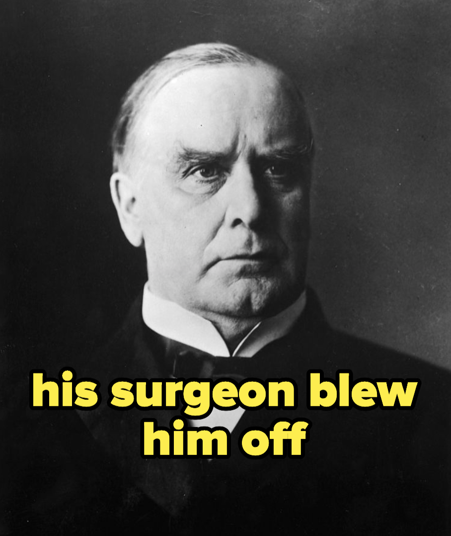 McKinley, whose surgeon blew him off