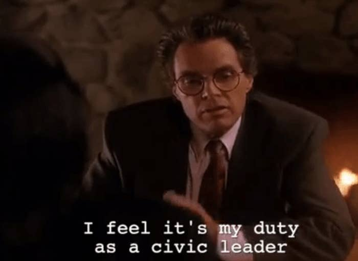 """character on Twin Peaks saying """"i feel it's my duty as a civic leader"""""""
