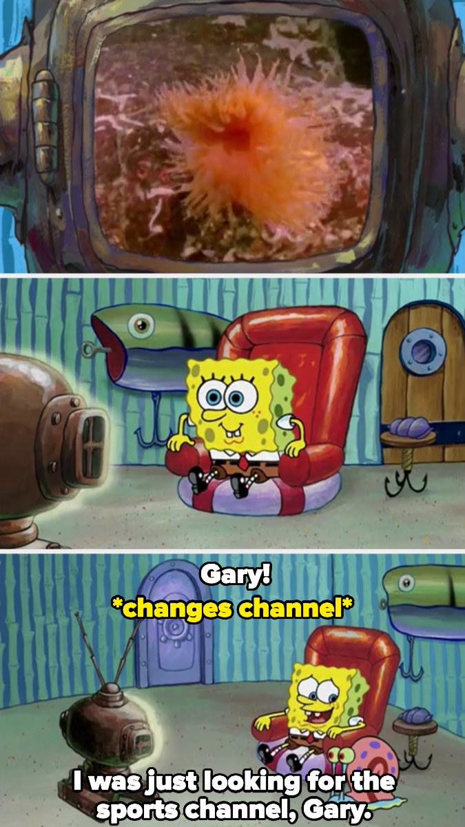 Spongebob rapidly changes the channel when Gary walks in