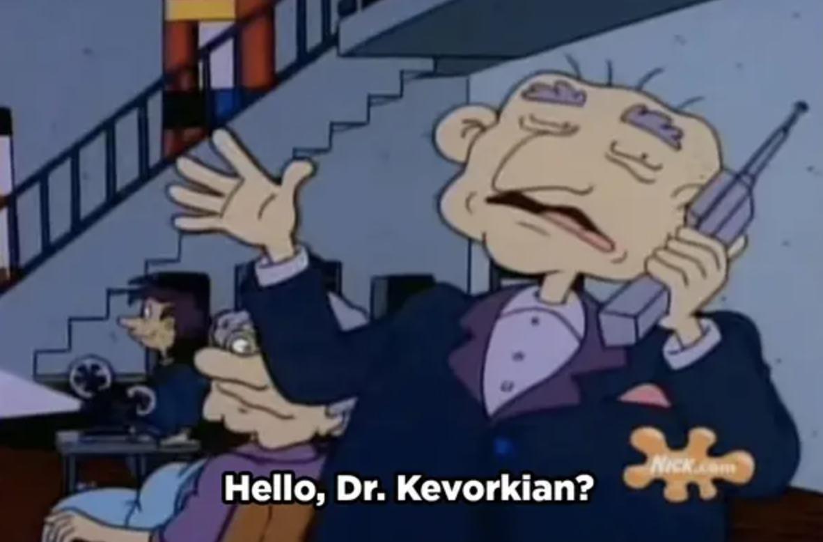 """Grandpa says into the phone """"Hello, Dr. Kevorkian?"""""""
