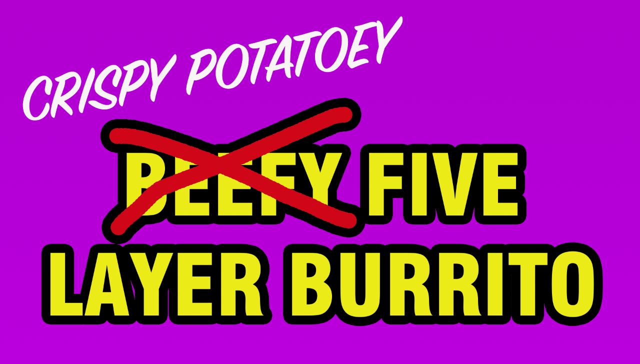 five layer burrito