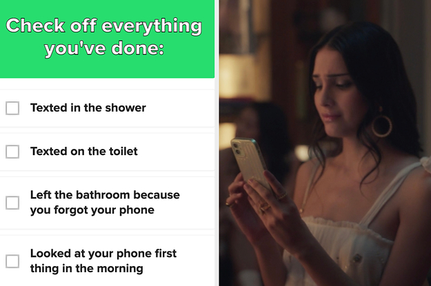 Babe, I Hate To Break It To You, But You're Totally Obsessed With Your Phone If You've Done 51/73 Of These Things