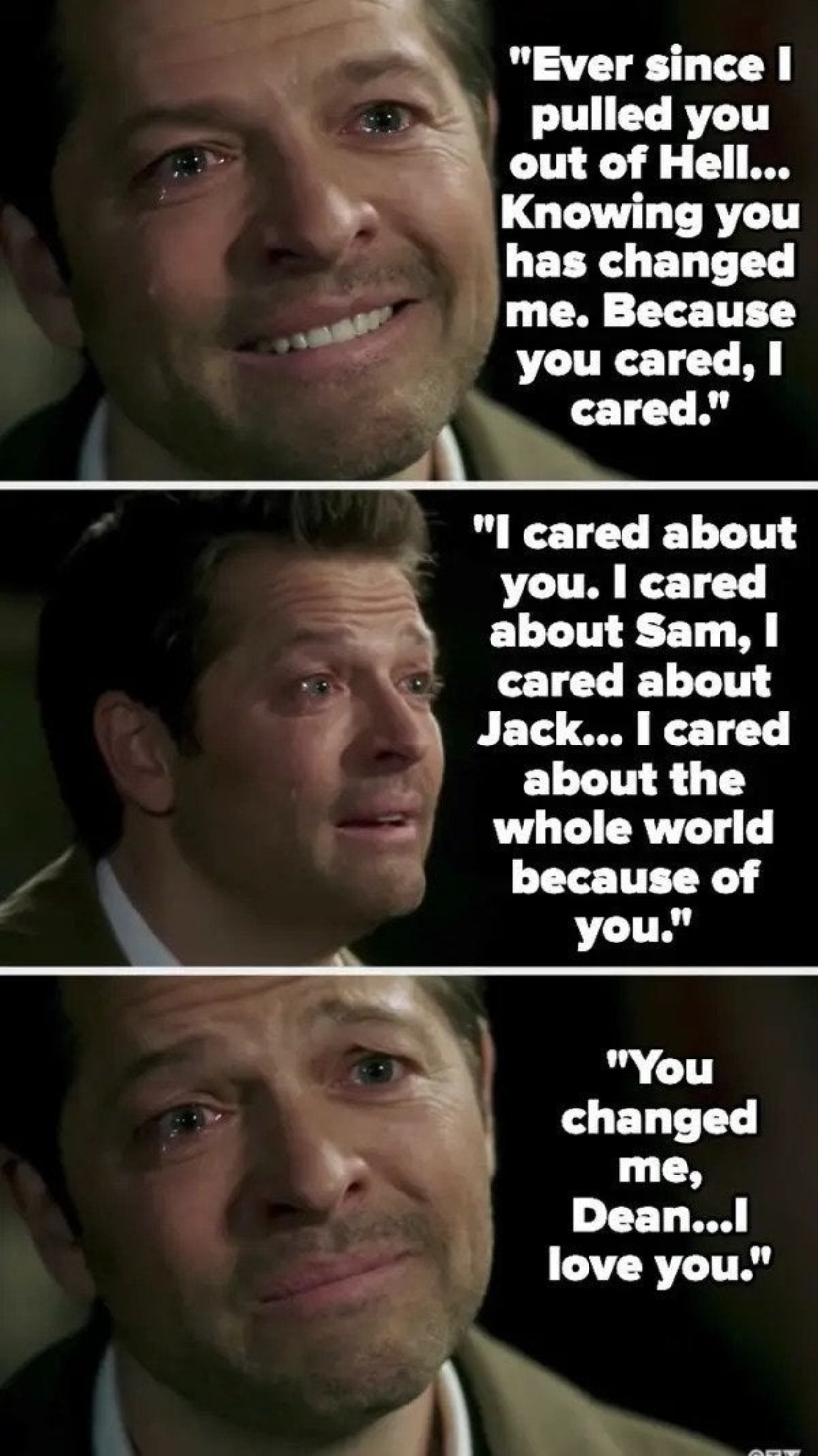 Castiel tells Dean knowing him has changed him, and that he cared about the whole world because of him, and that he love him