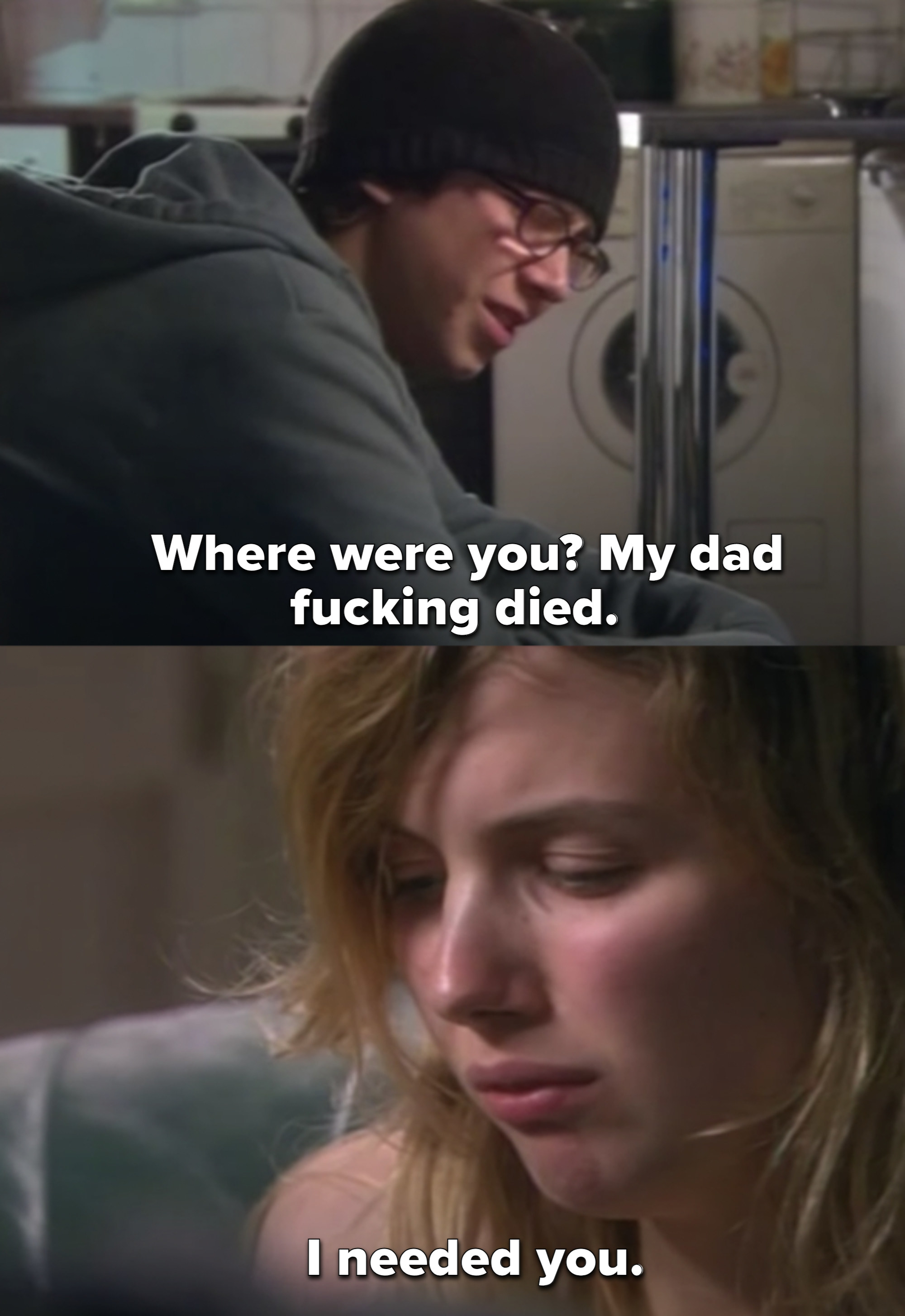 """Sid: """"Where were you? My dad fucking died. I needed you"""""""