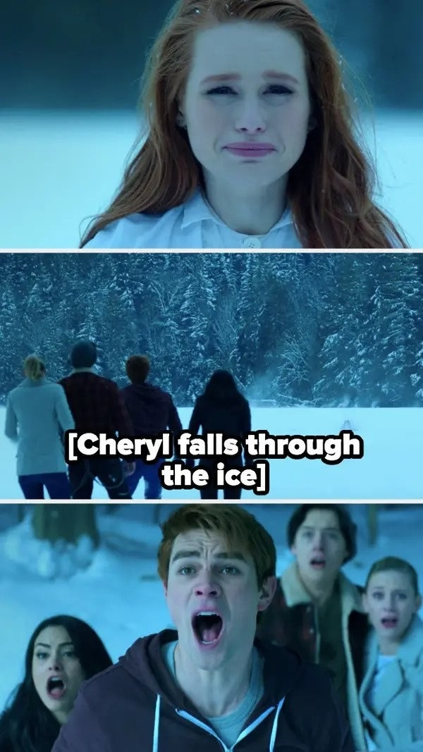 everyone screaming as a crying Cheryl falls through the ice