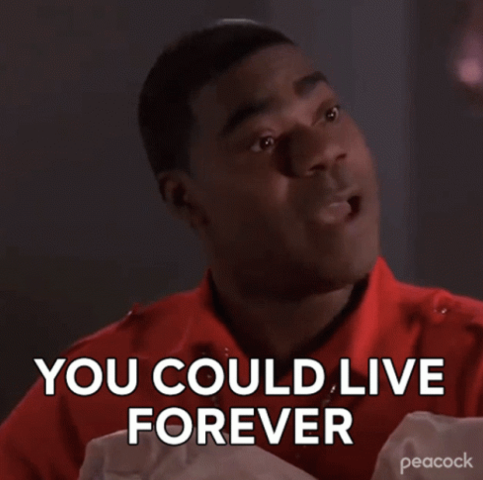 """Tracy Morgan in """"30 Rock"""" saying: """"You could live forever"""""""