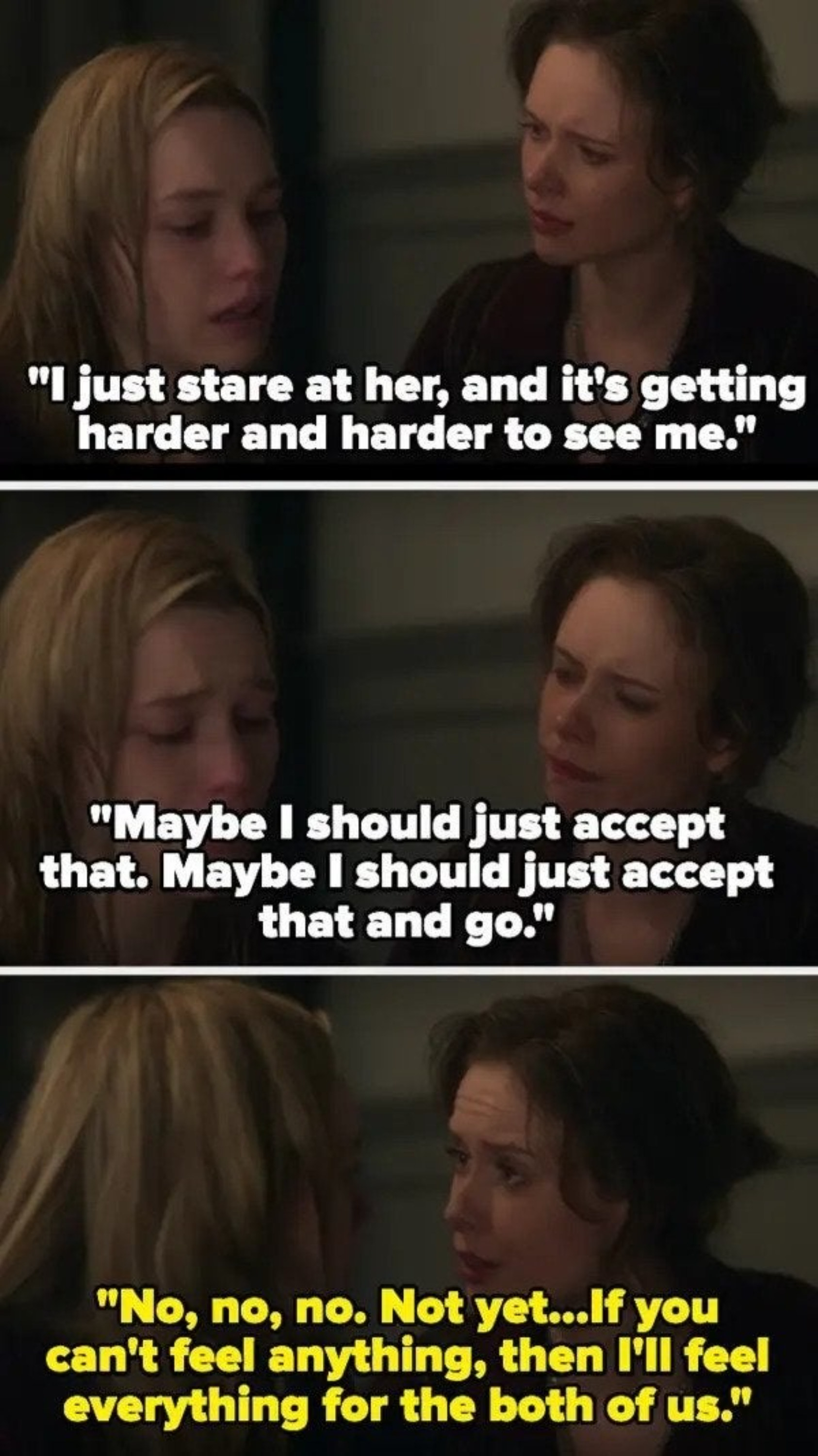 Dani says it's getting harder and harder to see herself in her reflection, and maybe she should accept that and go, but Jamie tells her not yet, and that she'll feel for the both of them