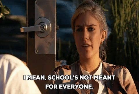 Character saying school's not meant for everyone