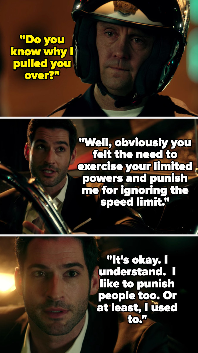 Lucifer says the cop pulled him over to exercise his limited powers and punish him, and that he understands because he used to like to punish people