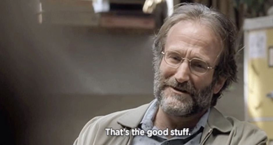 """Williams in """"Good Will Hunting,"""" saying: """"That's the good stuff"""""""