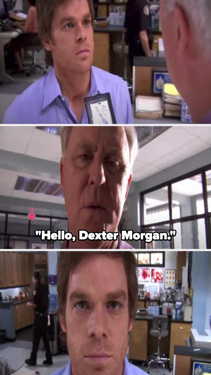 "Trinity looks at Dexter's badge and says ""Hello, dexter morgan"""