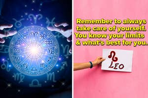 """A zodiac wheel is on the left with Leo on the right labeled, """"Remember to always  take care of yourself.  You know your limits    & what's best for you."""""""