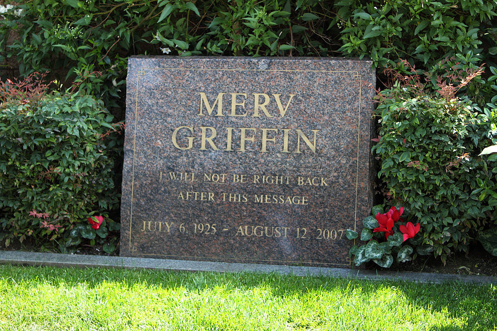 """Merv Griffin's tombstone that says """"I will not be right back after this message"""""""