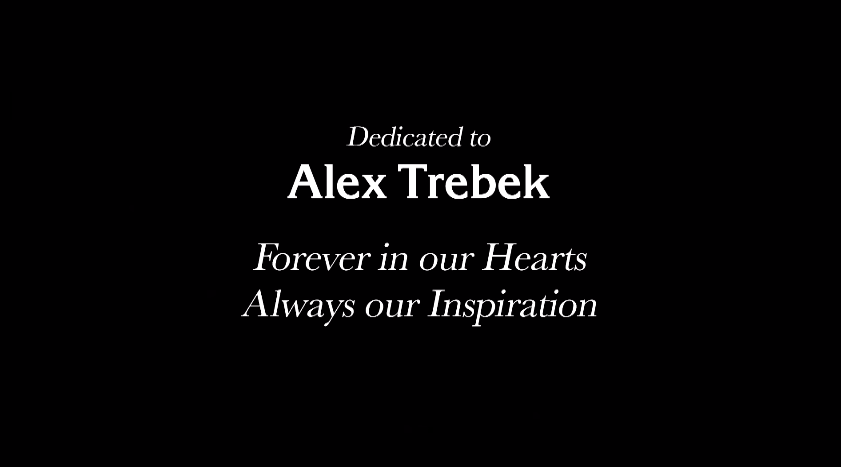 """A screen reading """"Dedicated to Alex Trebek forever in our hearts always our inspiration"""""""