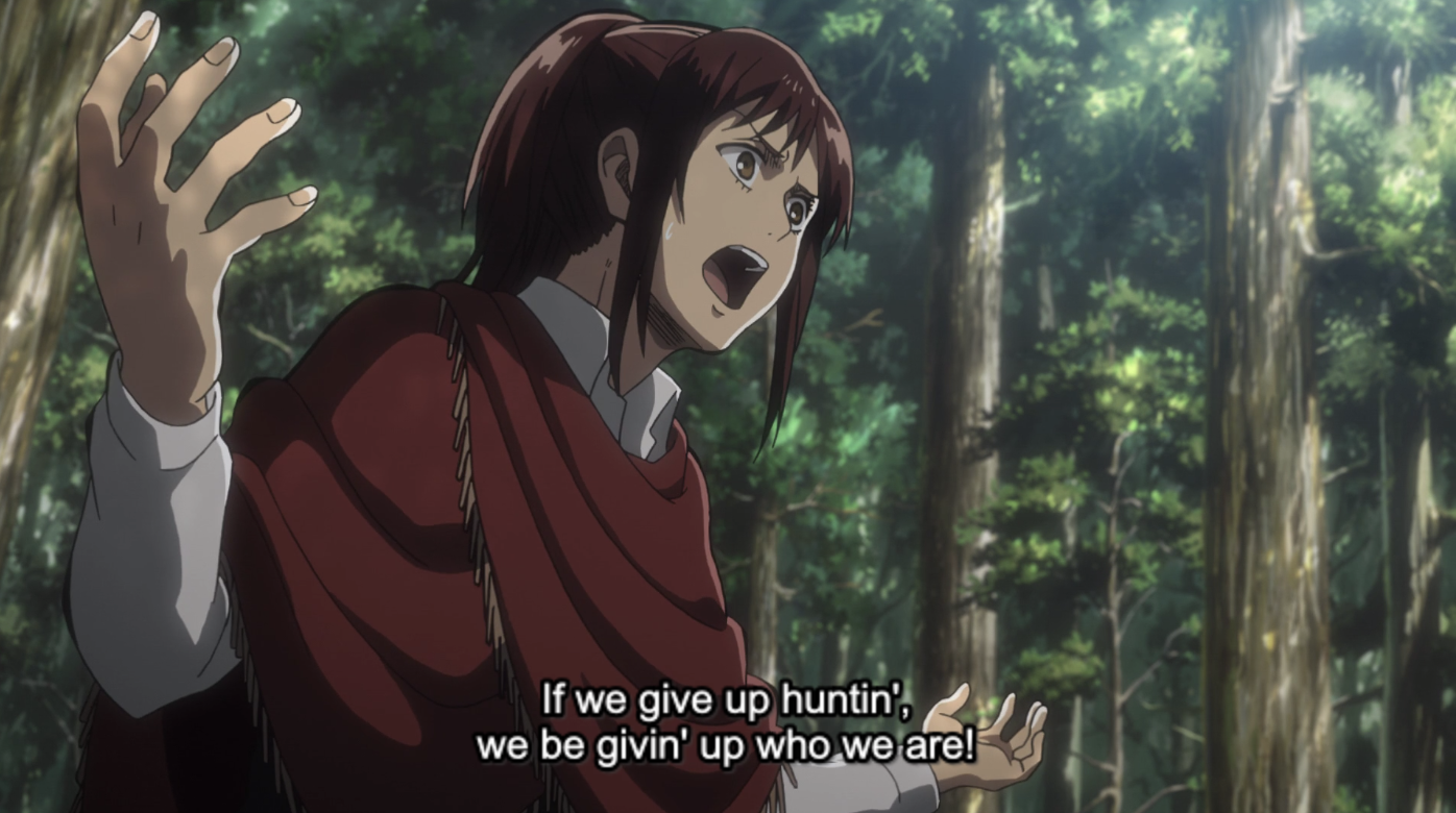 """An anime character saying """"If we give up huntin', we be givin' up who we are!"""""""