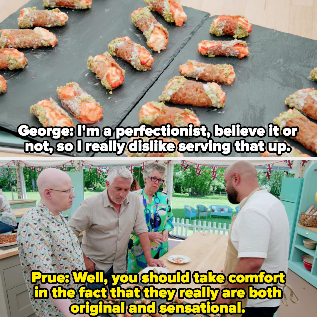 George says he doesn't like his biscuits, and Prue calls them original and sensational