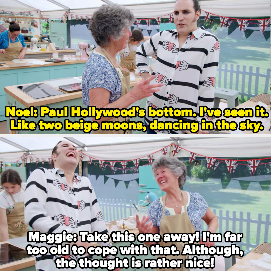 Noel: I've seen it. Like two beige moons, dancing in the sky. Maggie: Take this one away! I'm far too old to cope with that. Although, the thought is rather nice
