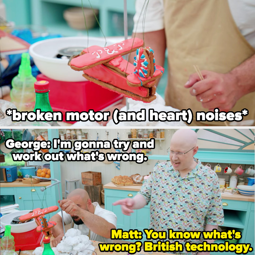 George says he's gonna try and work out what's wrong, and Matt suggests it's British technology
