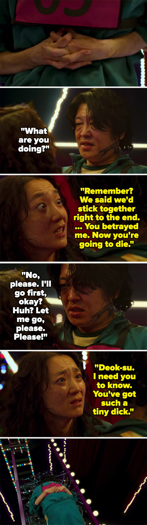 Mi-nyeo grabsDeok-su's waist and refuses to let go, saying they promised to stick together until the end, and she said she'd kill him for betraying her - she then tells him he has a tiny dick and falls back, and they both die
