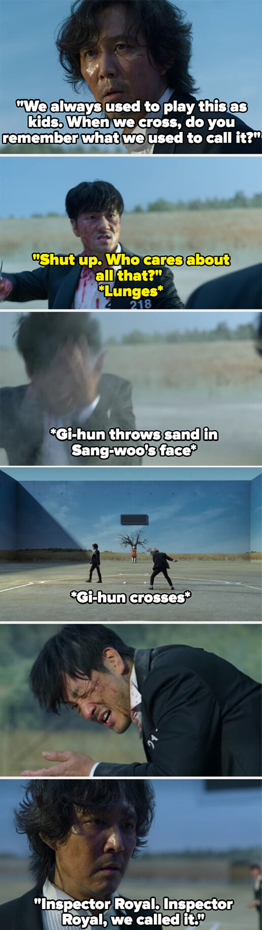 """Gi-hun asks what they used to call it when they crossed, and Sang-woo says he doesn't care, then Gi-hun throws sand in his face and crosses saying they called it """"inspector royal"""""""