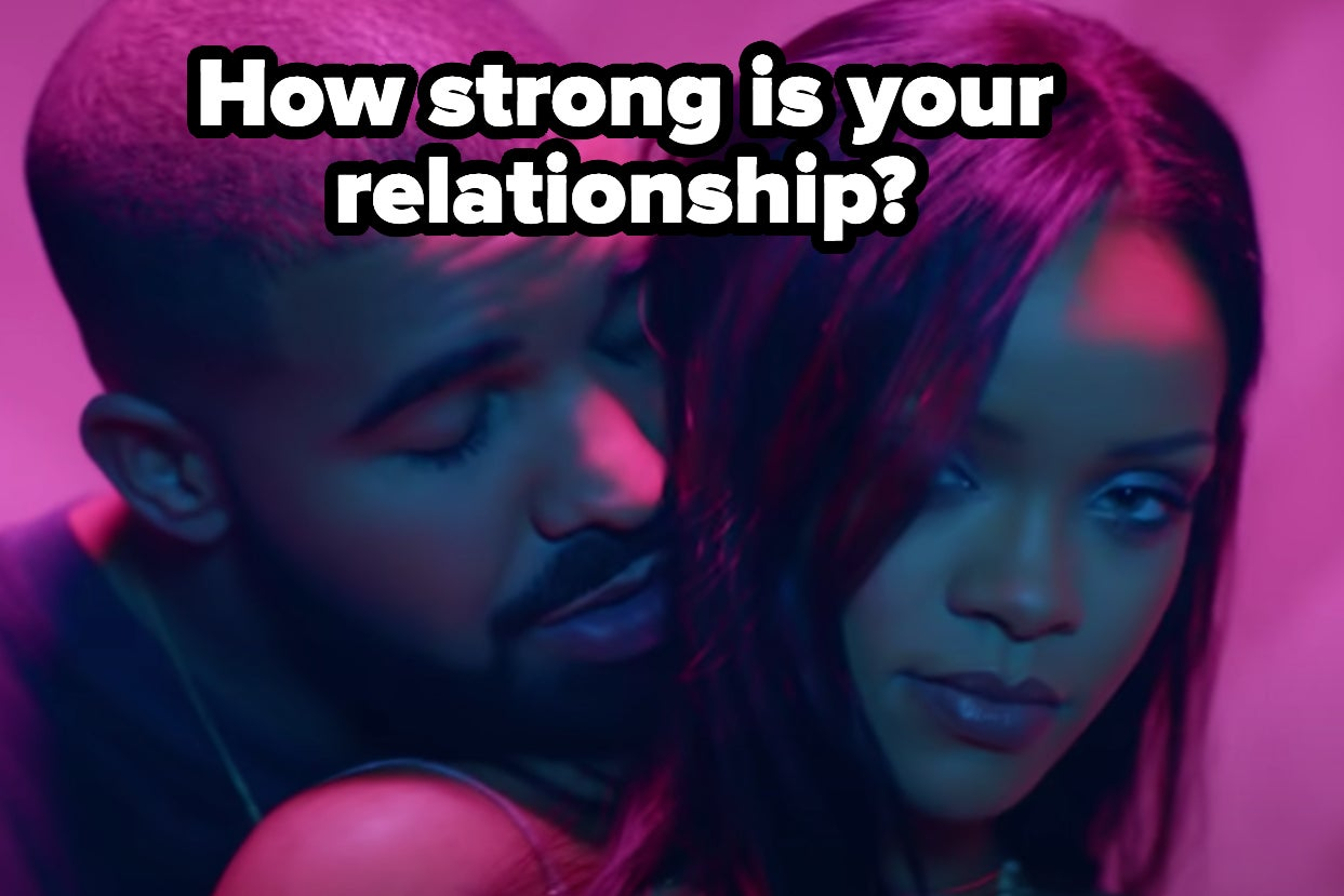 Is Your Relationship As Strong As You Think It Is?