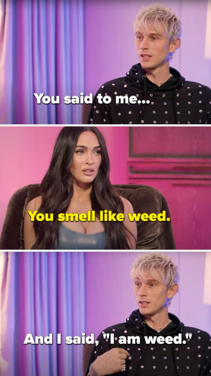 """Megan told MGK that he smelled like weed to which he replied """"I am weed"""""""