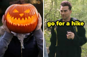 On the left, someone holding a jack-o'-lantern in front of their head, and on the right, David from Schitt's Creek standing in a forest labeled go for a hike