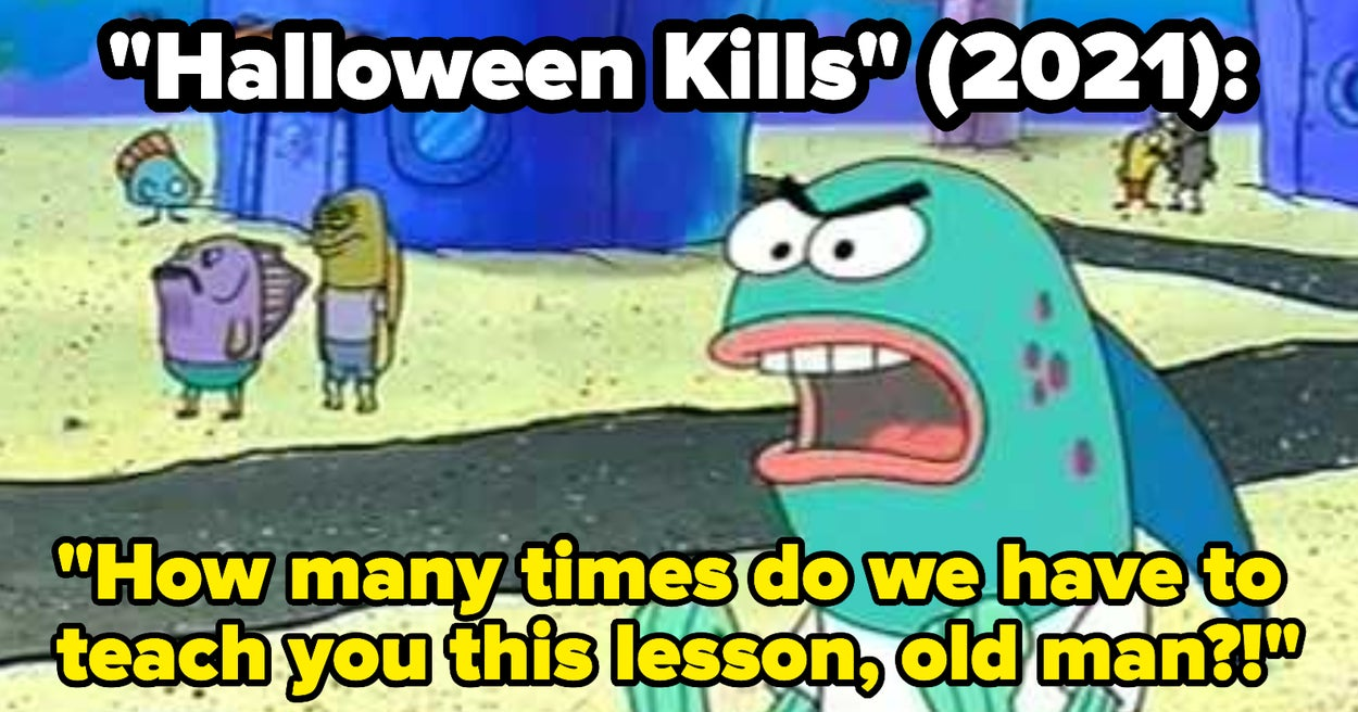 """""""Halloween Kills"""" Is Finally Here, And So Are All Of The Hilarious Fan Reactions To It"""