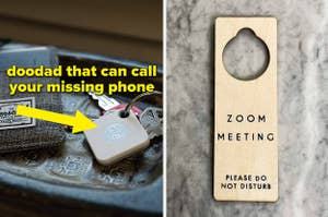 """L: white square tile tracker on a keychain with text on the image that says, """"doodad that can call your missing phone"""" R: wooden door sign that says """"zoom meeting please do not disturb"""""""